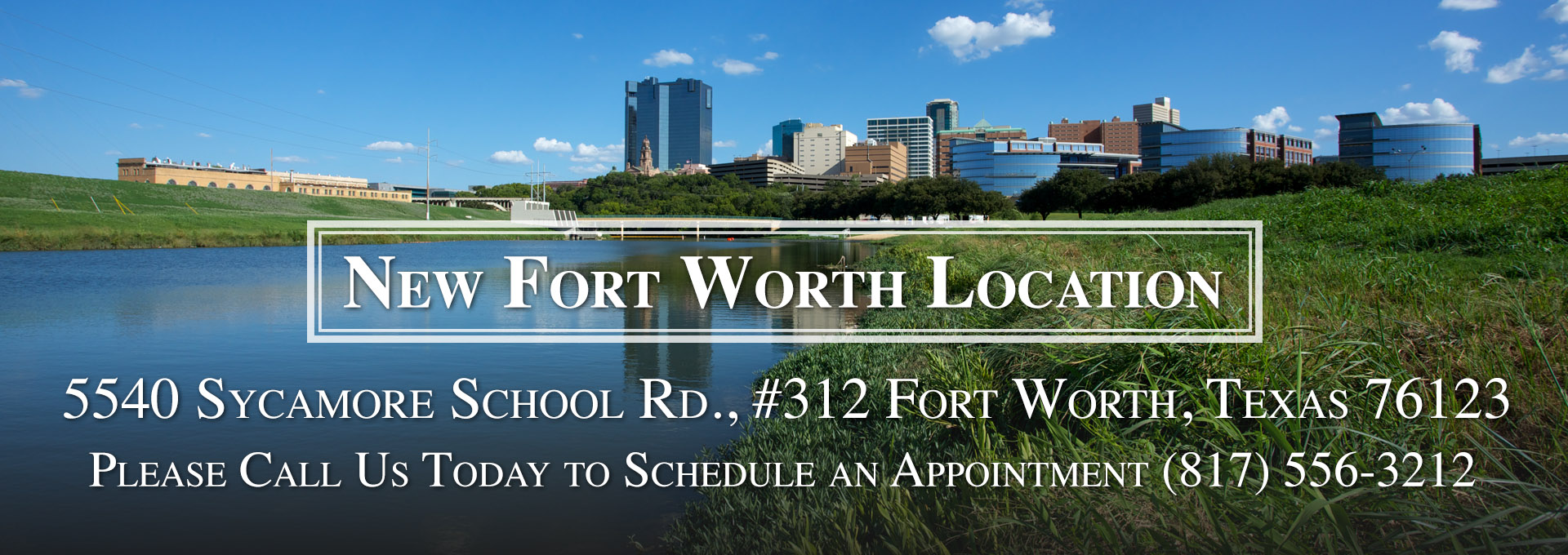 New Fort Worth Location